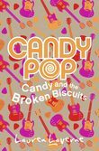 Candy and the Broken Biscuits (Candypop, Book 1)