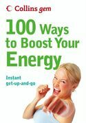 100 Ways to Boost Your Energy (Collins Gem)