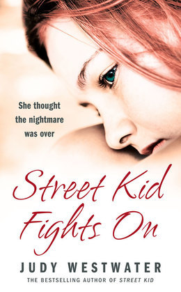 Street Kid Fights On: She thought the nightmare was over