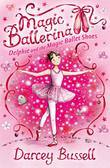 Delphie and the Magic Ballet Shoes (Magic Ballerina, Book 1)