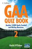 GAA Quiz Book 2: Another 2,000 Gaelic Football and Hurling Questions