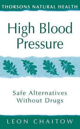 High Blood Pressure: Safe alternatives without drugs (Thorsons Natural Health)