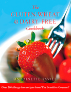 Gluten, Wheat and Dairy Free Cookbook: Over 200 allergy-free recipes, from the 'Sensitive Gourmet' (Text Only)