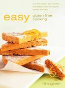 Easy Gluten Free Cooking: Over 130 recipes plus nutrition and lifestyle advice for gluten (wheat) free diet