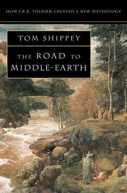 The Road to Middle-earth: How J. R. R. Tolkien created a new mythology