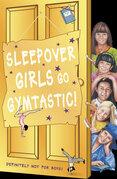 Sleepover Girls Go Gymtastic! (The Sleepover Club, Book 47)