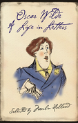 Oscar Wilde: A Life in Letters