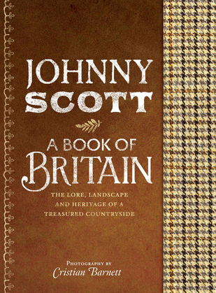 A Book of Britain: The Lore, Landscape and Heritage of a Treasured Countryside