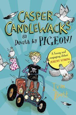 Casper Candlewacks in Death by Pigeon! (Casper Candlewacks, Book 1)