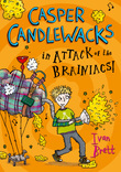 Casper Candlewacks in Attack of the Brainiacs! (Casper Candlewacks, Book 3)