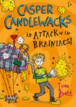 Casper Candlewacks in Attack of the Brainiacs! (Casper Candlewacks, Book 3)