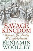 Savage Kingdom: Virginia and The Founding of English America (Text Only)