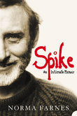 Spike: An Intimate Memoir