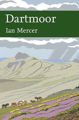 Dartmoor (Collins New Naturalist Library, Book 111)