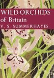 Wild Orchids of Britain (Collins New Naturalist Library, Book 19)