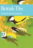 British Tits (Collins New Naturalist Library, Book 62)