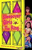 Sleepover Girls in the Ring (The Sleepover Club, Book 34)
