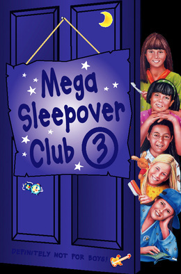 Mega Sleepover 3 (The Sleepover Club)