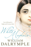 White Mughals: Love and Betrayal in 18th-century India (Text Only)