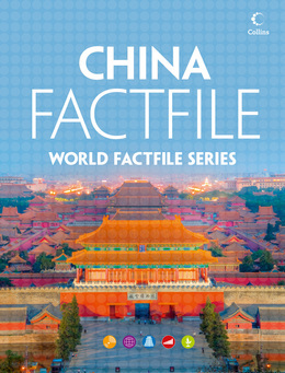 China Factfile: An encyclopaedia of everything you need to know about China, for teachers, students and travellers