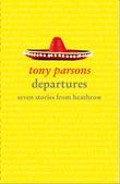 Departures: Seven Stories from Heathrow