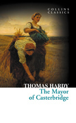 The Mayor of Casterbridge (Collins Classics)