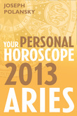 Aries 2013: Your Personal Horoscope