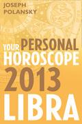 Libra 2013: Your Personal Horoscope