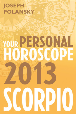 Scorpio 2013: Your Personal Horoscope