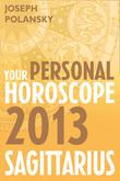 Sagittarius 2013: Your Personal Horoscope
