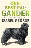 Our Best Pal: Gander