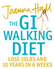 The GI Walking Diet: Lose 10lbs and Look 10 Years Younger in 6 Weeks