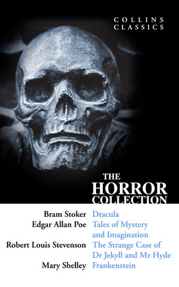 The Horror Collection: Dracula, Tales of Mystery and Imagination, The Strange Case of Dr Jekyll and Mr Hyde and Frankenstein (Collins Classics)