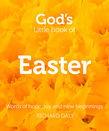 God's Little Book of Easter: Words of hope, joy and new beginnings