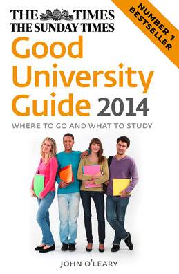 The Times Good University Guide 2014: Where to go and what to study