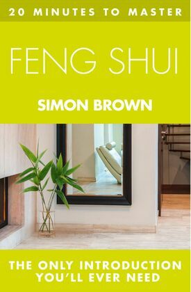 20 MINUTES TO MASTER ... FENG SHUI