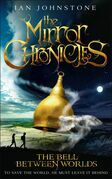The Bell Between Worlds (The Mirror Chronicles)