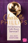 Did Someone Order Room Service?: (A Novella) (Do Not Disturb, Book 2)