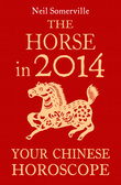 The Horse in 2014: Your Chinese Horoscope