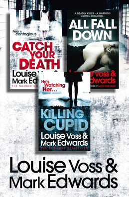 Louise Voss & Mark Edwards 3-Book Thriller Collection: Catch Your Death, All Fall Down, Killing Cupid