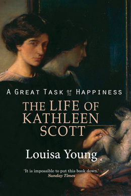 A Great Task of Happiness: The Life of Kathleen Scott