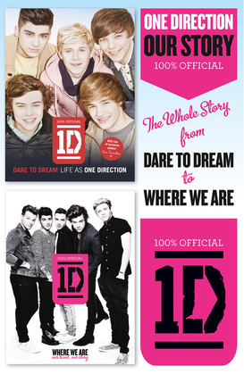 One Direction: Our Story: The Whole Story from Dare to Dream to Where We Are