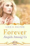 Forever: (A Novella) (Angels Among Us, Book 3)