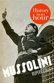 Mussolini: History in an Hour