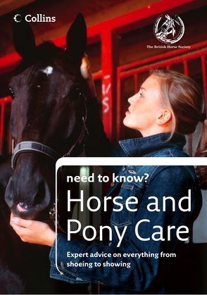 Horse and Pony Care (Collins Need to Know?)