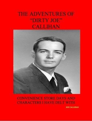 "The Adventures of ""Dirty Joe"" Callihan"