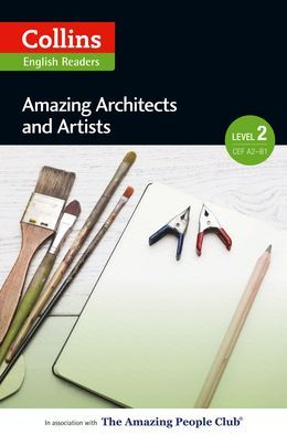 Amazing Architects & Artists: A2-B1 (Collins Amazing People ELT Readers)