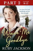 Wave Me Goodbye (Part Two: Chapters 8–13)
