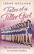 Tales of a Tiller Girl