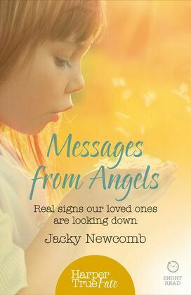 Messages from Angels: Real signs our loved ones are looking down (HarperTrue Fate – A Short Read)